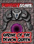 Fantasyscape: Shrine of the Demon Queen