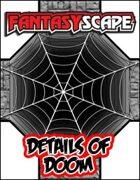 Fantasyscape: Details of Doom