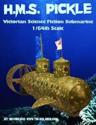 H.M.S. Pickle  VSF Submarine 1/64th