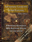 Adventure Catalysts: Grand Larceny