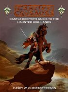 Castles & Crusades Castle Keepers Guide to the Haunted Highlands