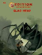 A2 The Slag Heap -- Adventures for 5th Edition Rules