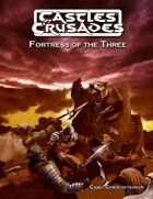 Castles & Crusades Fortress of The Three