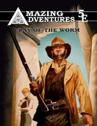 5th Edition -- Amazing Adventures Day of the Worm