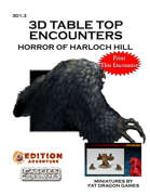 3D Table Top Encounters -- Horror of Harloch Hill