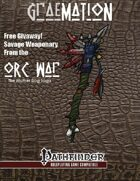 Orc War - Savage Weaponry