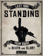 Last One Standing: Your Guide to Death and Glory