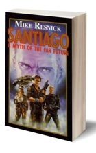 SANTIAGO: A Myth of the Far Future (Novel)