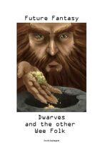 Future Fantasy – 0005 – The Dwarves