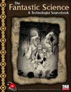 The Fantastic Science: A Technologist Sourcebook