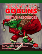 Presents for Goblins: Festive Resources for 5E