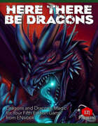 Here There Be Dragons: Unique Dragons For Your D&D Game!