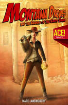 A.C.E. #3: Montana Drones and the Raiders of the Cutty Sark