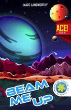 A.C.E. #5: Beam Me Up