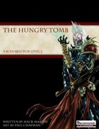 The Hungry Tomb
