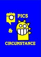 Pics & Circumstance