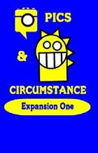 Pics & Circumstance Expansion One