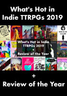 What's Hot in Indie TTRPGs 2019 + Review of the Year