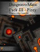 Dungeon-o-Matic Fiery