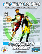 And Justice for All! v14 - Schrodinger & Tesseract