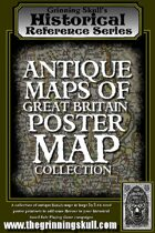 Grinning Skull's Historical Reference Series: Antique Maps of Great Britain, Poster Map Collection.