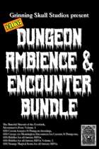The Deluxe Dungeon Ambiance & Encounter Bundle [BUNDLE]