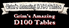 Grim's Amazing D100 Tables