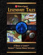 Worlde of Legends™ FICTION: Legendary Tales of Kaendor (Tales 1 - 5)