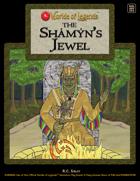 Worlde of Legends™ ADVENTURE:  The Shámýn's Jewel