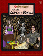 Worlde of Legends™ ADVENTURE:  For the Love of a Rogue