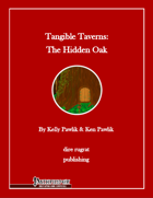 Tangible Taverns: The Hidden Oak (PFRPG)