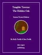 Tangible Taverns: The Hidden Oak (system neutral)
