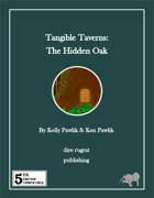 Tangible Taverns: The Hidden Oak (5e)