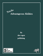 (Not So) Advantageous Abilities (5e)
