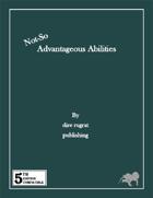 (Not So) Advantageous Abilities (5e)