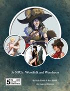 5e NPCs: Woodfolk & Wanderers