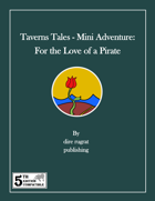 Tavern Tales - Mini Adventure: For the Love of a Pirate (5e)
