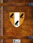 Houses and Heraldry II