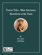 Tavern Tales - Mini Adventure: Showdown at the Oasis (5e)