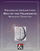 Psionics Unearthed: Way of the Telekinetic (A Monastic Tradition for 5E)