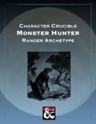 Character Crucible: Monster Hunter (A Ranger Archetype for 5E)