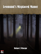 Adventure: Leomund's Misplaced Manor