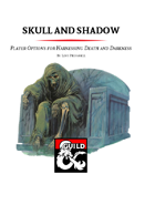 Skull and Shadow - The Graveknight Class and Archetypes for Harnessing Death and Darkness (5e)