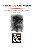 Wheel of Fate, Winds of Chaos - The Hexblade Class and Archetypes for Harnessing Luck and Fate (5e)