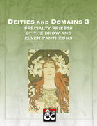 Deities and Domains 3: Specialty Priests of the Drow and Elven Pantheon (19 Feats for 5E)