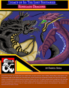 Legacy of Io: The Lost Bestiaries - Renegade Dragons