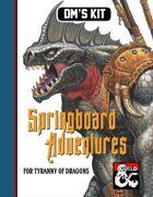 DM's Kit: Springboard Adventures for Tyranny of Dragons