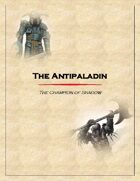 The Antipaladin Class