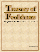 Treasury of Foolishness: Slightly Silly Magic Items For 5th Edition