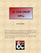 5E One Drop NPCs